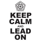 Keep Calm and Lead On